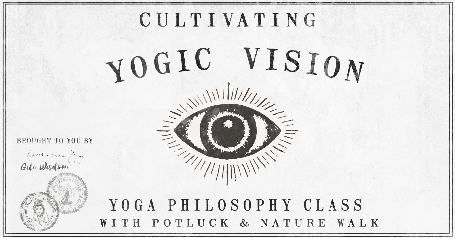 Cultivating Yogic Vision workshop